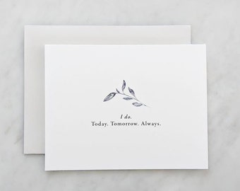 Wedding Day Card for Groom or Bride // I do. Today. Tomorrow. Always