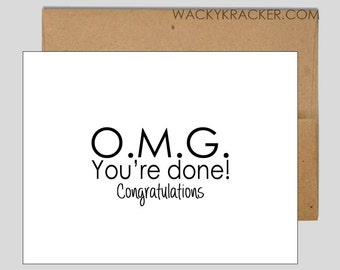 OMG You're Done! // Graduation Card // Funny Graduation Card // Congratulations Card