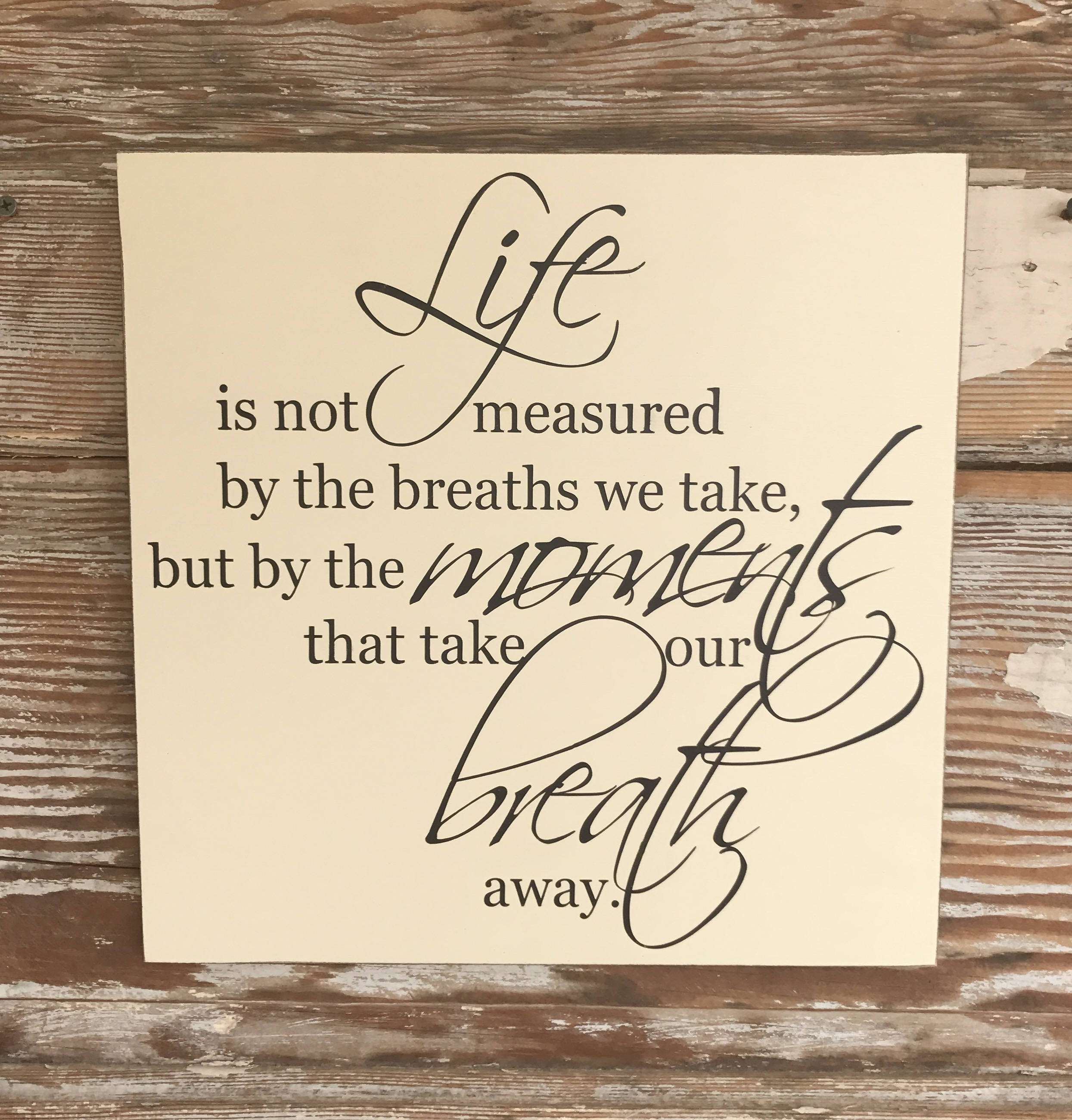 Life Is Not Measured By The Breaths Quote Life Is Not Measuredthe Breaths We Take But The Moments