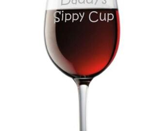 Daddy's Sippy Cup  Choice of Pilsner, Beer Mug, Pub, Wine Glass, Coffee Mug, Rocks, Water Glass