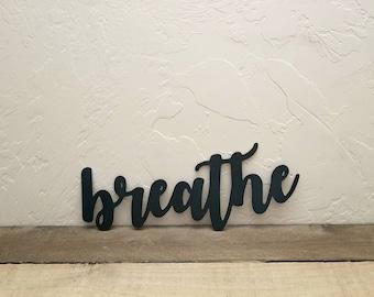Metal Breathe Word Art Breathe Metal Sign Inspirational Sayings Breathe Cursive Sign Yoga Art Breathe Yoga Wall Decor Metal Cutout