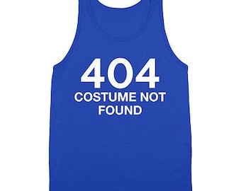 Error 404 Costume Not Found  Geek Humor Party Idea Funny Adult Tank Top DT1513