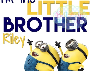 I'm the Little Brother - Minions IRON ON TRANSFER - Tshirt - Bodysuit - Tote Bags - Personalized