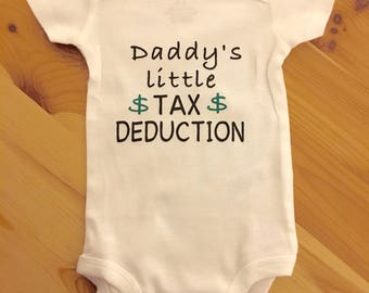 Baby Onesie - Daddy's little Tax Deduction