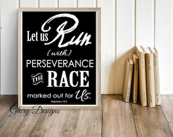 Printable, Bible Verse Printable, Home Printable, Scripture art, Run with perseverance the race marked out for us, Hebrews 12:1