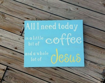 Large Wooden Coffee Sign - Coffee Bar Sign - All I Need Today is a Little Bit of Coffee and a whole lot of Jesus - Kitchen Decor - Wood Sign