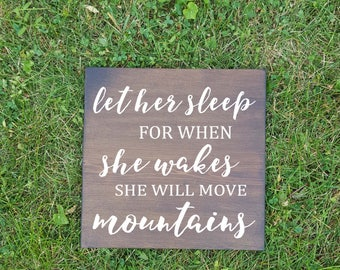 Let her sleep for when she wakes up she will move mountains, wood signs, home decor, nursery, children's decor, girls room, rustic