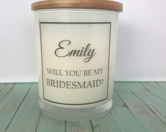 Personalised soy candle Will you be my Bridesmaid gift