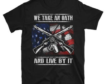 We Take An Oath And Live By It | Army Shirt | Army Shirt Men | Police Officer Shirt | Police Officer T Shirt | Police Officer Tee | Gun Love