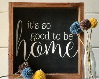 It's So Good To Be Home - Wood Sign - Handmade Sign Wood Handmade Sign - Farmhouse Style Decor - Home Decor - Farmhouse - Fixer Upper Style