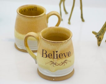 Believe Mug - Believe Cup - ceramic mug - tea Cup - Coffee Mug - Teacher Gift - christmas gift - for her - recovery gift - ready to ship