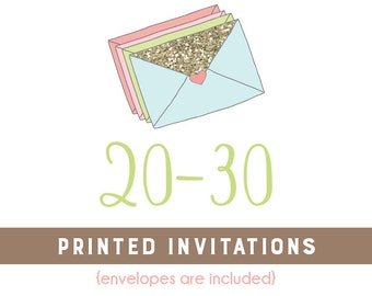 20-30 Professionally Printed 4x6 or 5x7 Invitations * Envelopes Included * Option available for printed matching address labels