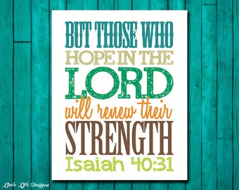 Isaiah 40:31. Bible Verse. Scripture. Hope in the Lord will renew their strength. Christian Decor. Christian Wall Art. Christian Home Decor.