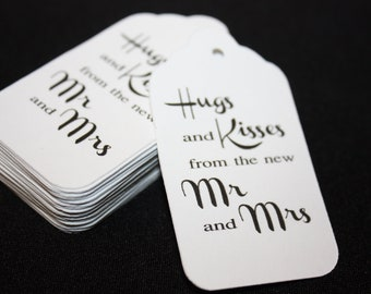 Wedding Favor Tags Hugs and Kisses from the New Mr and Mrs Choose your Quantity