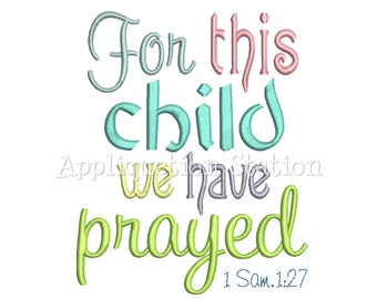 For this Child We I Have Prayed Machine Embroidery Design Pattern Baby 1 Samuel 1:27 INSTANT DOWNLOAD