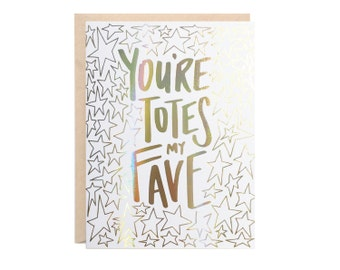 Totes My Fave (Gold Rainbow Hologram Greeting Card)
