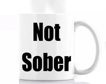 Not Sober Coffee Mug