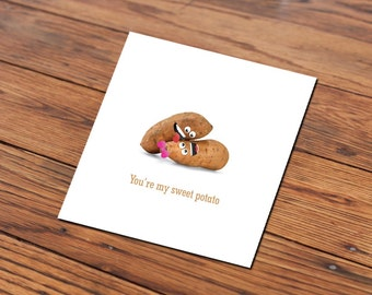 You're my sweet potato card