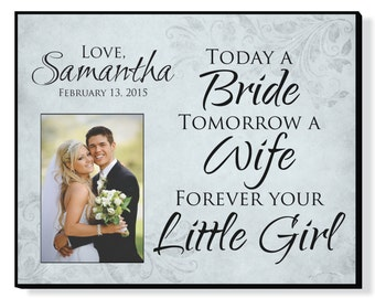 """Personalized Picture Frame for 5""""x7"""" Photo Today a Bride Tomorrow a Wife Forever your Little Girl 15""""x12"""" Overall Size"""