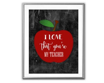 SALE-I Love That You're My Teacher-Digital Print-Wall Art-Digital Designs-Quote Printable-Typography-Teacher Gift- Apple Art