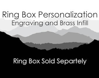 Personalization on Ring Boxes - Engraving and Brass Infill - One Side