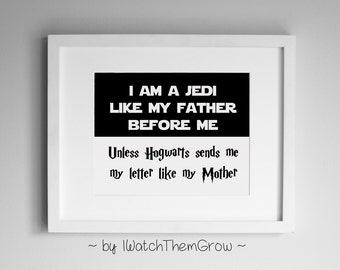 "Printable ""I am a Jedi like my father before me, unless Hogwarts sends me my letter like my mother"" Nursery Art 8x10 11x14 INSTANT DOWNLOAD"