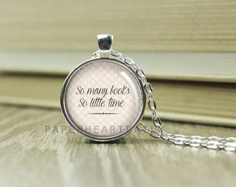 Book Lover Necklace -  Reading Necklace - So Many Books So Little Time - Booklover Necklace - Book Jewelry -  (B4559)