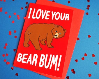 Valentines Day Card, I Love Your Bear Bum, Funny Love Card, Cute Valentines Card, Rude Valentines Card, Joke Love Card, Bear Love Card