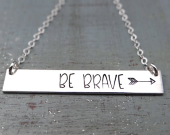 Be Brave Inspirational Bar Necklace with Arrow. Hand Stamped Bar Necklace. 14k Gold Filled, Rose Gold, Sterling Silver. Gift to Inspire