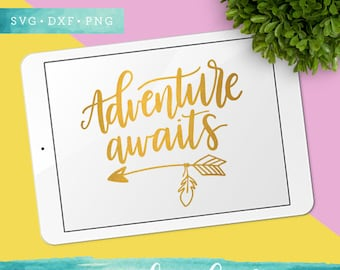 Adventure Awaits SVG Cutting Files / Calligraphy SVG Files Sayings / SVG for Cricut Silhouette / Arrow Svg Clip Art Wall Art