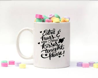 11 oz Mug // Valentines Day // Love Quote // I Love You // Hugs and Kisses