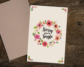 Sorry You're Single - A5 Blank Greetings Card