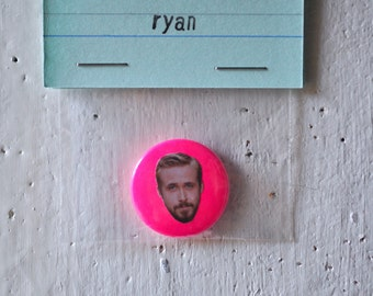 Ryan Gosling fluorescent button badge
