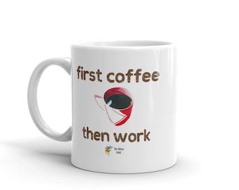 First Coffee Then Work Mug, Office Coffee Mug, Work Mug, Job Mug, Coworker Mug, Funny Office Mug, Coworker Gift, Office Gift, Work Gift