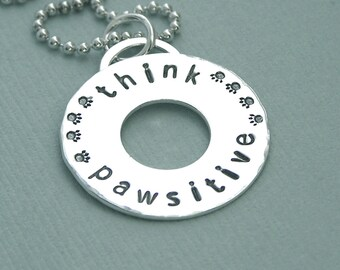 Affirmation Necklace - Hand Stamped Sterling Silver Washer Necklace - Think Pawsitive