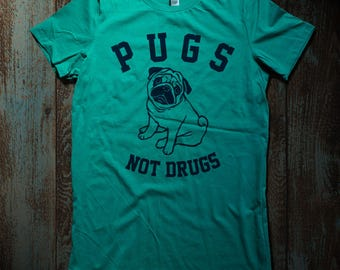 Pugs not Drugs funny graphic print Women's slim fit & Men's crew neck T-Shirt