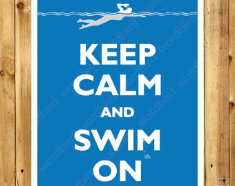 Keep Calm and Swim On, swimmer art print, swimmer gift idea, poolside art, gift for swimmer