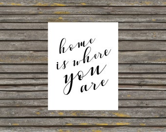 Home is Where You Are 8x10 Print in Cursive