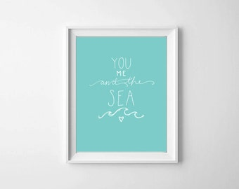 You Me and the Sea Quote Print, Ocean Quote Print, Beach Quote Printable, Beach Waves, Wall Art, Summer Art Print, Instant Download