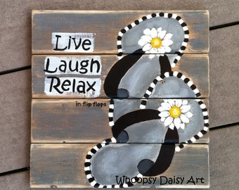 Flip Flop Wood Sign, Live Laugh Relax Wall Decor, Daisy Flip Flop Home Decor, Flip Flop Housewarming Gift, Flip Flop Art, Daisy Artwork