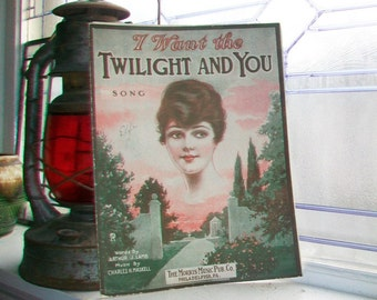 Vintage Sheet Music 1920 I Want The Twilight And You