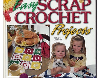 101 Easy Scrap CrochetProjects Pattern Book - House of White Birches Hard cover Book
