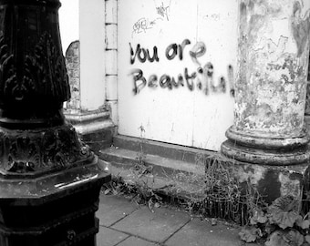 You Are Beautiful Fine Art Photograph - Limited Edition Print - Graffiti from Belfast, Northern Ireland - 11x14