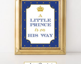 Prince Blue and Gold-A 011 A little Prince is on his way Sign Party Sign, Party Decoration, Baby Shower, Prince theme Celebration