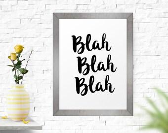 Typography Art, Blah Blah Blah, Black And White Dorm Poster, Home Decor, Typography Poster, Typography Print, Wall Decor, Printable Art
