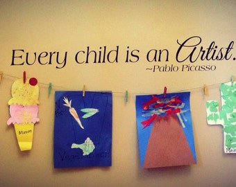 Every child is an artist wall decal masterpieces decal pablo picasso quote decal artist decal kids art display
