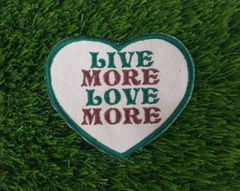 Live More Love More Heart Shaped Sew On Embroidered Patch Fabric Badge Activist Sustainable Permaculture Boho Gardener Hippy