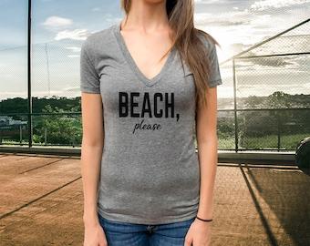 Beach Please  Women T-shirt, Triblend Deep V-Neck Tee, Extremely soft