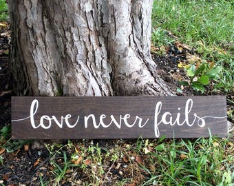 Love never fails rustic wood sign, love sign, rustic wedding sign, rustic decor