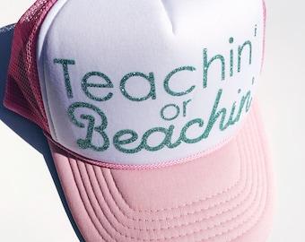 Teachin' or Beachin'